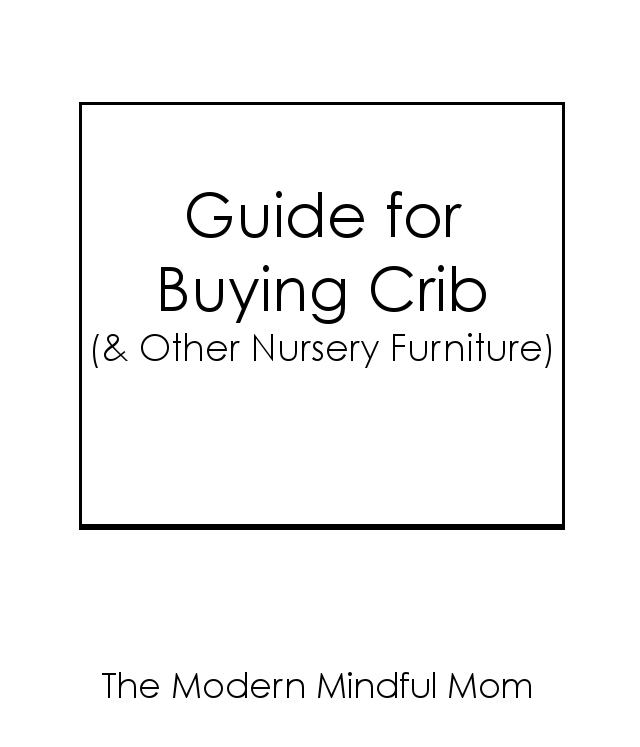 Guide to Buying Crib (& Other Nursery Furniture): A must-read for any parent-to-be! The majority of the cribs on the market contain toxins.